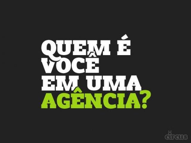 Quem é você em uma agência?