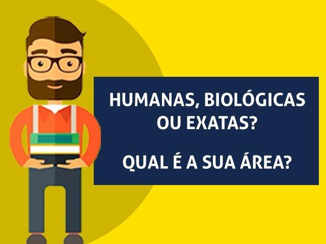 Você é mais de Biológicas, Humanas ou Exatas?