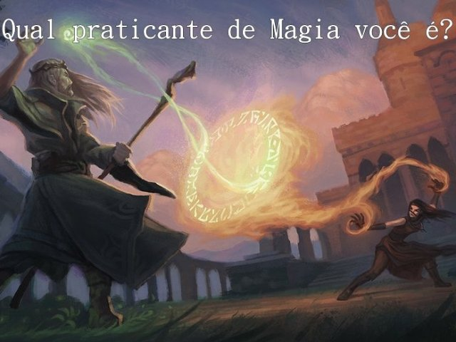 Qual praticante de Magia você é?