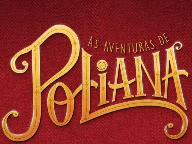 Você conhece as aventuras de poliana?